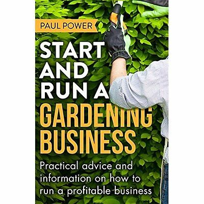 Start and Run a Gardening Business, 4th Edition: Practi - Paperback NEW Paul Pow
