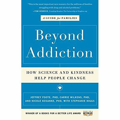Beyond Addiction: How Science and Kindness Help People  - Paperback NEW Jeffrey