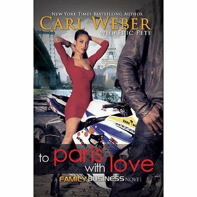 To Paris With Love : A Family Business Novel (Family Bu - Hardcover NEW Carl Web