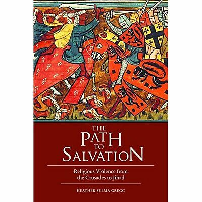 The Path to Salvation: Religious Violence from the Crus - Hardcover NEW Heather