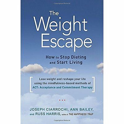 The Weight Escape: How to Stop Dieting and Start Living - Paperback NEW Ann Bail