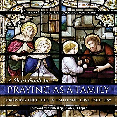 A Short Guide to Praying as a Family: Growing Together  - Paperback NEW Chaput J