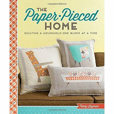 The Paper-Pieced Home: Quilting a Household One Block a - Paperback NEW Penny La