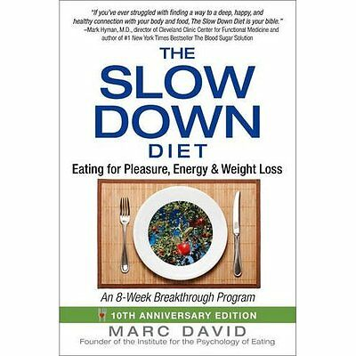 The Slow Down Diet: Eating for Pleasure, Energy, and We - Paperback NEW Marc Dav