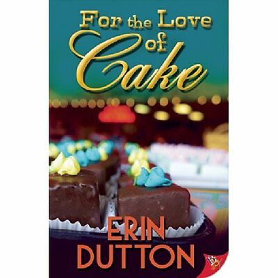 For the Love of Cake - Paperback NEW Erin Dutton(Aut 2015-02-15
