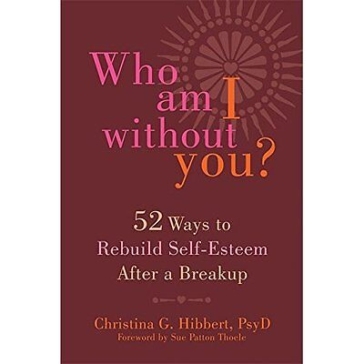 Who Am I Without You?: Fifty-Two Ways to Rebuild Self-E - Paperback NEW Christin