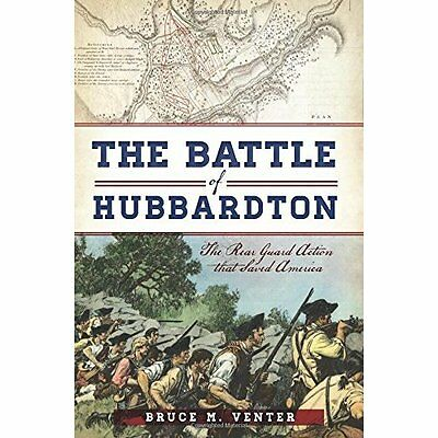 The Battle of Hubbardton:: The Rear Guard Action That S - Paperback NEW Bruce M.