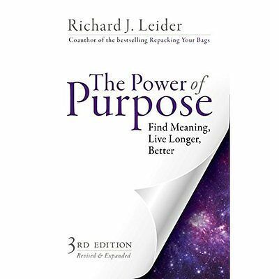 The Power of Purpose: Find Meaning, Live Longer, Better - Paperback NEW Richard