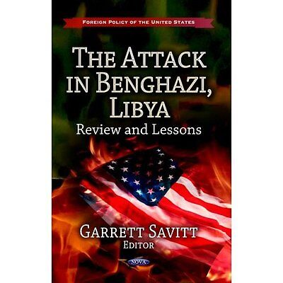 Attack in Benghazi, Libya: Review & Lessons (Foreign Po - Hardcover NEW Garrett