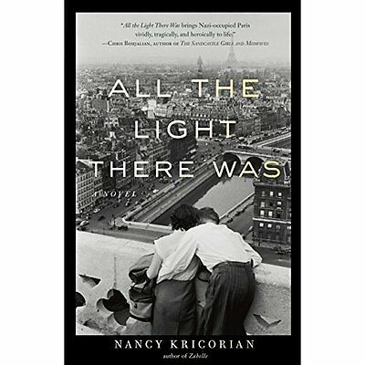 All the Light There Was - Paperback NEW Nancy Kricorian 2014-10-07