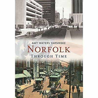 Norfolk:: Through Time (America Through Time) - Paperback NEW Amy Waters Yars 20