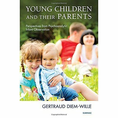 Young Children and their Parents: Perspectives from Psy - Paperback NEW Gertraud