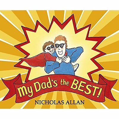 My Dad's the Best - Paperback NEW Nicholas Allan  2015-05-07