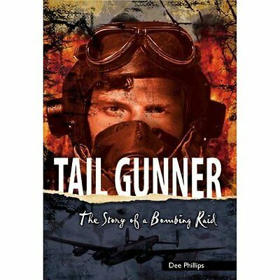 Tail Gunner (Yesterdays Voices) - Paperback NEW Dee Phillips(Au 2013-09-01