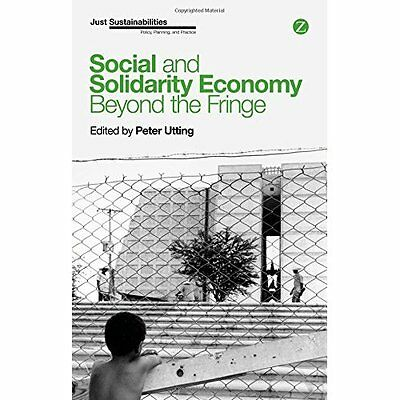 Social and Solidarity Economy: Beyond the Fringe? (Just - Paperback NEW Peter Ut