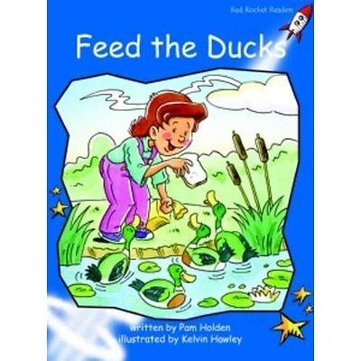Feed the Ducks: Level 3: Early (Red Rocket Readers: Fic - Paperback NEW Pam Hold