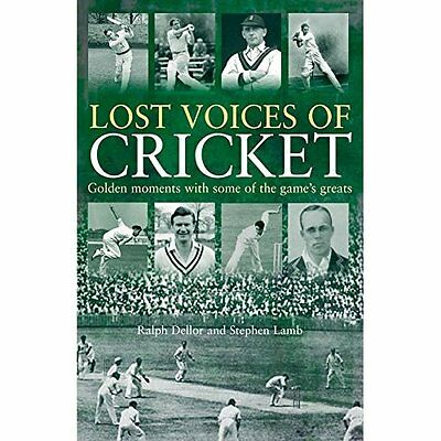 Lost Voices of Cricket - Paperback NEW Ralph Dellor (A 2014-05-15