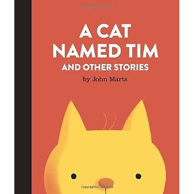 Cat Named Tim and Other Stories - Hardcover NEW John Martz(Auth 2014-09-25