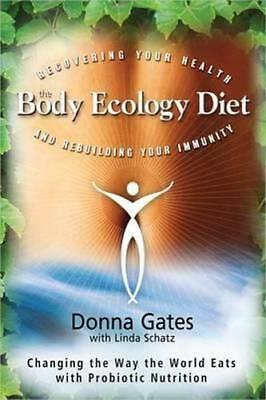 NEW The Body Ecology Diet By Donna Gates Paperback Free Shipping