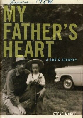 My Father's Heart: A Son's Journey (Hardcover), McKee, Steve, 978...