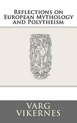Reflections on European Mythology and Polytheism by Varg Vikernes (English) Pape