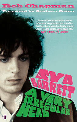 Syd Barrett: A Very Irregular Head, Rob Chapman, New