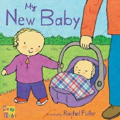 NEW My New Baby By Rachel Fuller Board Book Free Shipping