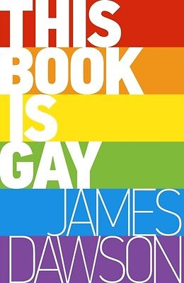 This Book is Gay (Paperback), Dawson, Juno, 9781471403958