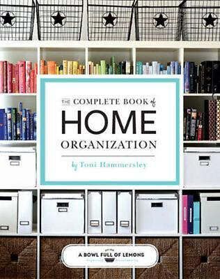 The Complete Book of Home Organization: 200+ Tips and Projects by TBD Paperback