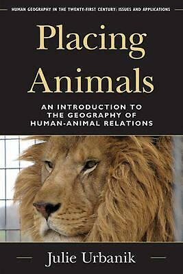 Placing Animals: An Introduction to the Geography of Human-Animal Relations by J