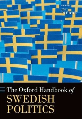 The Oxford Handbook of Swedish Politics (Oxford Handbooks in Politics & Interna.