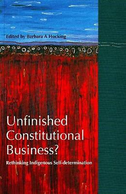 Unfinished Constitutional Business?: Rethinking Indigenous Self-Determination (.