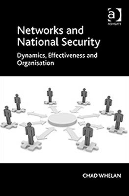Networks and National Security: Dynamics, Effectiveness and Organisation (Hardc.