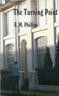 The Turning Point (Paperback), E M Phillips, 9780955577871