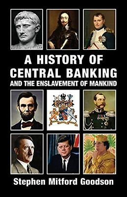 A History of Central Banking and the Enslavement of Mankind (PB) ISBN0992736536