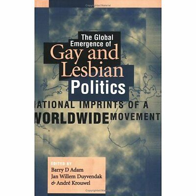 The Global Emergence of Gay and Lesbian Politics: Natio - Paperback NEW Adam, Ba