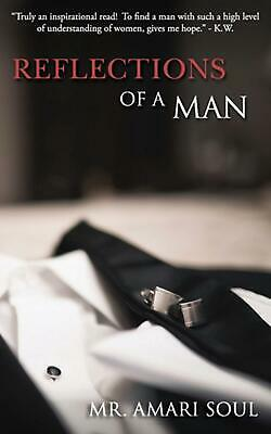 Reflections of a Man by MR Amari Soul (English) Paperback Book Free Shipping!