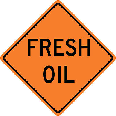 3M Reflective FRESH OIL Street Road Construction Sign - 30 x 30