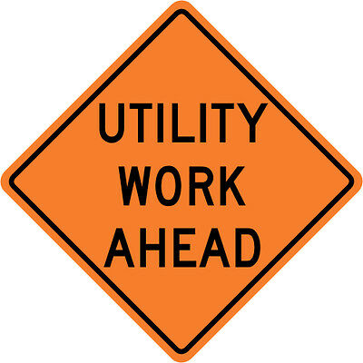 UTILITY WORK AHEAD SIGN Street Road Construction Sign - 30 x 30 3M Reflective