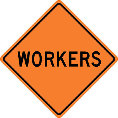 WORKERS SIGN Street Road Construction Sign - 30 x 30 3M Reflective REAL
