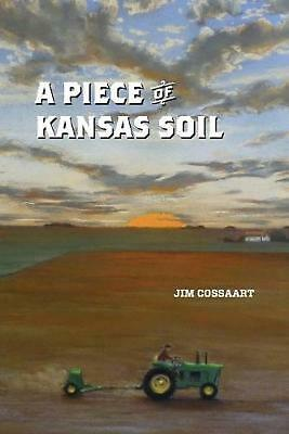 A Piece of Kansas Soil by Jim Cossaart (English) Paperback Book Free Shipping!