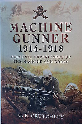 WW1 British Machine Gunner 1914-1918 Personal Experiences  Reference Book