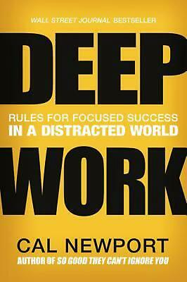 Deep Work: Rules for Focused Success in a Distracted World by Cal Newport (Engli