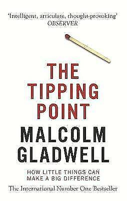 The Tipping Point: How Little Things Can Make a , Malcolm Gladwell, New