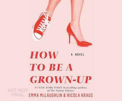 How to Be a Grown-Up by Emma McLaughlin (English) MP3 CD Book Free Shipping!
