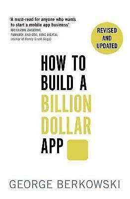 How to Build a Billion Dollar App: Discover the secrets of the most successful e