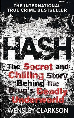 Hash: The Chilling Inside Story of the Secret Un, Clarkson, Wensley, New