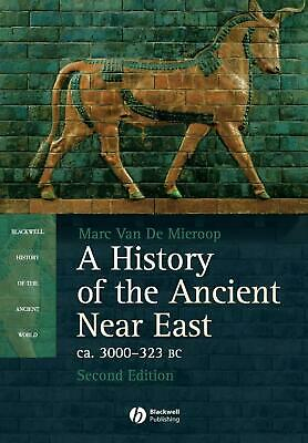 A History of the Ancient Near East: ca. 3000-323 BC by Marc Van De Mieroop (Engl