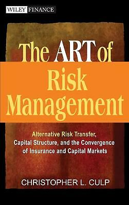 The Art of Risk Management: Alternative Risk Transfer, Capital Structure, and th