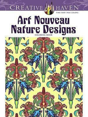 Creative Haven Art Nouveau Nature Designs Coloring Book By Marty Noble English